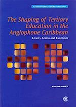 The Shaping of Tertiary Education in the Anglophone Caribbean (Commonwealth Case Studies in Education)
