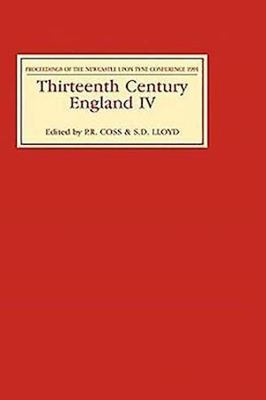 Thirteenth Century England IV - Proceedings of the Newcastle upon Tyne Conference 1991