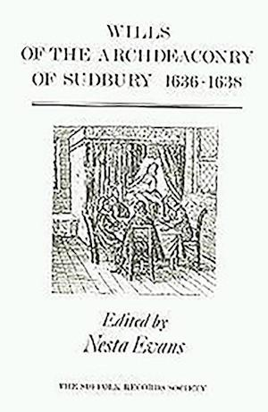 Wills of the Archdeaconry of Sudbury, 1636-1638