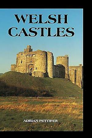 Welsh Castles - A Guide by Counties