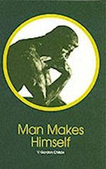 Man Makes Himself (New Thinker's Library, nr. 2)