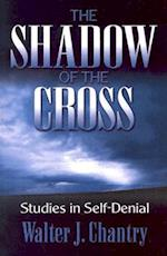 Shadow of the Cross (Studies in Self Denial)