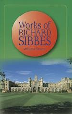 Works of Richard Sibbes (Works of Richard Sibbes, nr. 7)