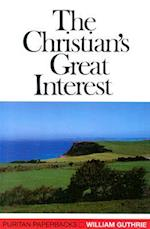 Christians Great Interest (Puritan Paperbacks)