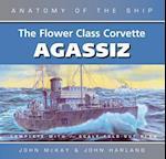 The Flower Class Corvette Agassiz af John McKay, John Harland