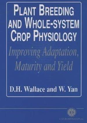 Plant Breeding and Whole-System Crop Physiology