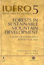 Forests in Sustainable Mountain Developmen (IUFRO Research Series, nr. 5)