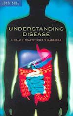 Understanding Disease af Misha Norland, John Ball