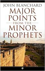 Major Points from the Minor Prophets af John Blanchard