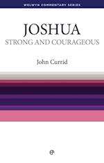 Strong and Courageous - Joshua (Welwyn Commentary Series)