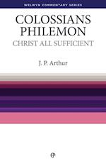 Christ All Sufficient - Colossians & Philemon (Welwyn Commentary Series)