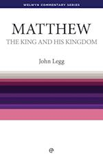 King and his Kingdom - Matthew (Welwyn Commentary Series)