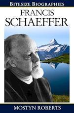 Francis Schaeffer (Bitesize Biographies)