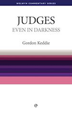 Even in Darkness - Judges (Welwyn Commentary Series)