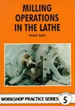 Milling Operations in the Lathe (Workshop Practice, nr. 5)