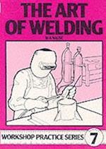 The Art of Welding (Workshop Practice, nr. 7)