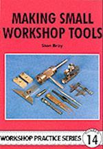 Making Small Workshop Tools (Workshop Practice, nr. 14)