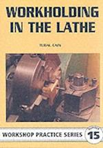 Workholding in the Lathe (Workshop Practice, nr. 15)