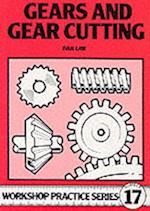Gears and Gear Cutting (Workshop Practice, nr. 17)