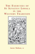The Exercises of St Ignatius Loyola in the Western Tradition af Javier Melloni