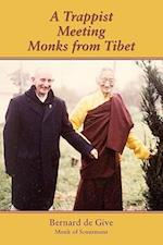 A Trappist Meeting Monks from Tibet