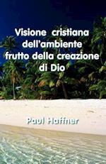Visione Cristiana Dell'ambiente Frutto Della Creazione De Dio