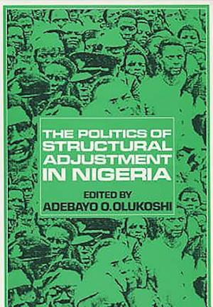 The Politics of Structural Adjustment in Nigeria