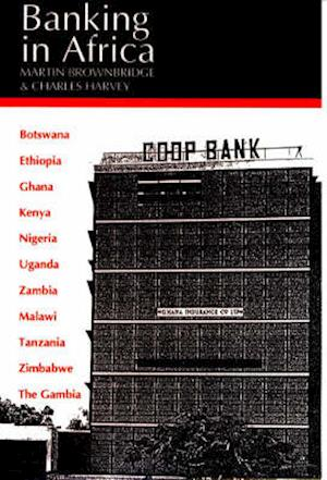 Banking in Africa - The Impact of Financial Sector Reform Since Independence
