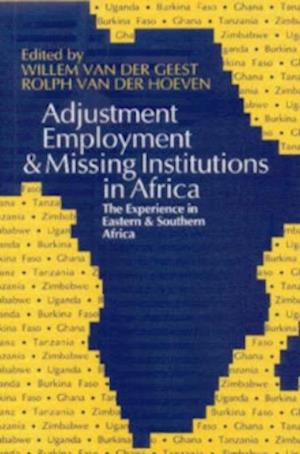 Adjustment, Employment and Missing Institutions - The Experience in Eastern and Southern Africa