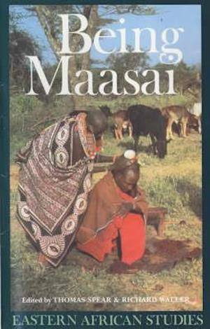 Being Maasai - Ethnicity and Identity in East Africa