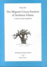 Migrant Cocoa-farmers of Southern Ghana (Classics in African Anthropology)