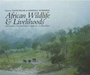 African Wildlife and Livelihoods - The Promise and Performance of Community Conservation