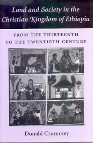 Land and Society in the Christian Kingdom of Eth - From the 13th to the 20th Century