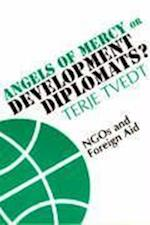 Angels of Mercy or Development Diplomats?