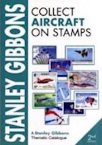 Stanley Gibbons Collect Aircraft on Stamps (Stanley Gibbons Thematic Catalogue)