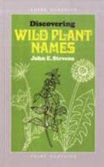 Discovering Wild Plant Names af John Stevens
