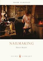 Nailmaking (Shire Library, nr. 87)