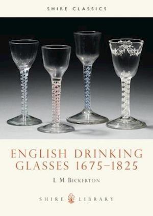 English Drinking Glasses, 1675-1825