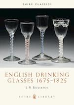 English Drinking Glasses, 1675-1825 (Shire Library, nr. 116)