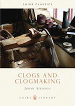 Clogs and Clogmaking (Shire Library, nr. 113)