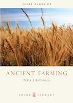 Ancient Farming (Shire Archaeology, nr. 50)