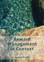 Reward Management in Context (UK Higher Education Business Human Resourcing)