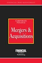 Mergers and Acquisitions (Risk Management Series: Corporate Finance)