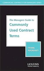 The Manager's Guide to Understanding Commonly Used Contract Terms (Commercial Contracts For Manager's)