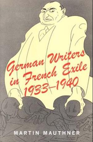 German Writers in French Exile
