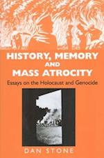 History, Memory and Mass Atrocity af Dan Stone