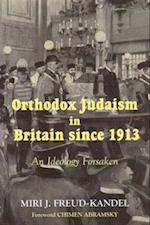 Orthodox Judaism in Britain Since 1913