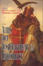 Arms and Disarmament in Diplomacy af Edward Johnson