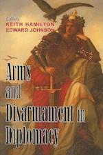 Arms and Disarmament in Diplomacy af Keith Hamilton, Edward Johnson