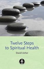 Twelve Steps to Spiritual Health af David Usher